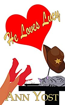He Loves Lucy (The Outlaws of Eden, Maine) by [Ann Yost]