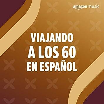 Viajando a los 60 en Español