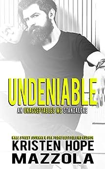 Undeniable: An Unacceptables MC Standalone Romance by [Kristen Hope Mazzola]