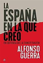 La España en la que creo: En defensa de la Constitución (Ensayo)