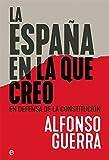 La España en la que creo: En defensa de la Constitución (Ensayo)...