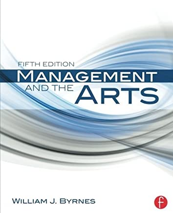 Management and the Arts by William J. Byrnes(2014-09-11)
