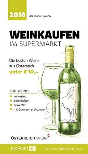 Weinkaufen im Supermarkt 2018: Die besten Weine aus Österreich unter € 10,00