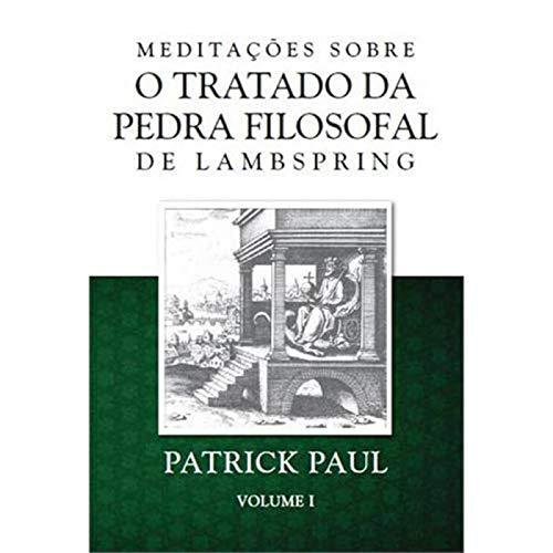 Meditaçoes Sobre O Tratado Da Pedra Filosofal De Lambspring V.1