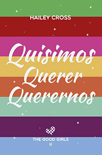 Quisimos Querer Querernos (The Good Girls nº 2) eBook: Cross ...