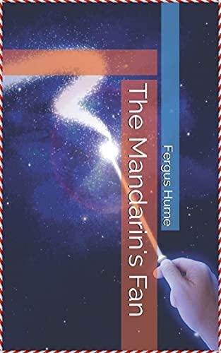 The Mandarin's Fan - Fergus Hume [Platinum library classics Edition](Illustrated) (English Edition)