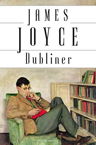 Dubliner: Neuübersetzung (Edition Anaconda, Band 11)