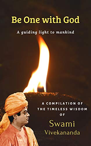 Be One With God A Guiding Light To Mankind Ebook Vivekananda Swami Muktidananda Swami C K Naveena Amazon In Kindle Store