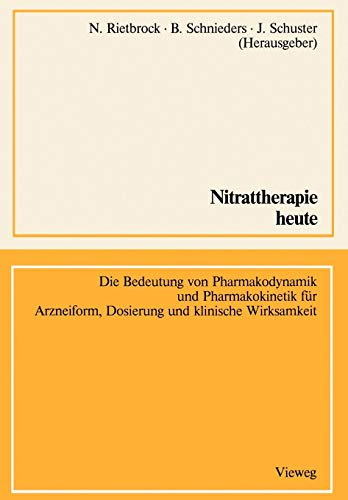 Nitrattherapie heute: Die Bedeutung von Pharmakodynamik und Pharmakokinetik für Arzneiform, Dosierung und klinische Wirksamkeit (German Edition)