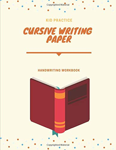 Cursive Writing Paper: Handwriting Practice Workbook for Kids and Teens , 120 pages, 8.5x11 inches  no.10