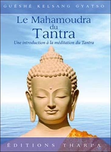 Le Mahamoudra du Tantra : Le Nectar Suprême du Joyau du Coeur