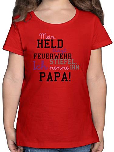 Feuerwehr Kind - Mein Held Papa Feuerwehrmann - 116 (5/6 Jahre) - Rot - Papa feuerwehrmann - F131K - Mädchen Kinder T-Shirt
