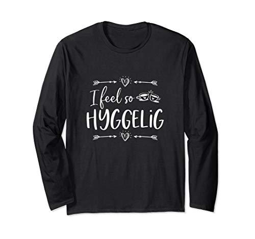 I Feel So Hyggelig | Lebensgefühl Hygge | Dänemark Urlaub Langarmshirt