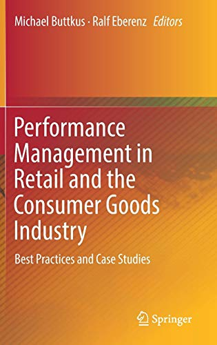 Performance Management in Retail and the Consumer Goods Industry: Best Practices and Case Studies