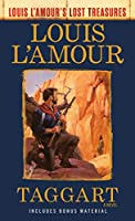 Taggart (Louis L'Amour's Lost Treasures): A Novel