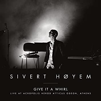 Give It A Whirl (Live At Acropolis)