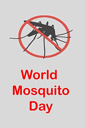 World Mosquito Day: stop the mosquito journal gift/Lined Notebook/Journal/120 Lined Pages/9-x-6-inch/ Soft Cover/ Matte Finish