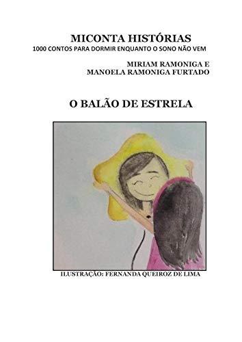O BALÃO DE ESTRELA: MICONTA HISTÓRIAS 1000 CONTOS PARA DORMIR ENQUANTO O SONO NÃO VEM (Portuguese Edition)