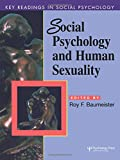 Social Psychology and Human Sexuality: Essential Readings (Key Readings in Social Psychology)