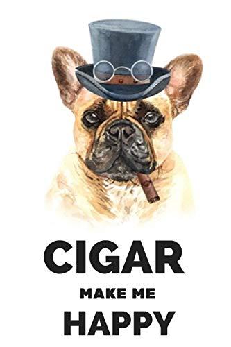 Cigar Make Me Happy: Cigar Book - Cigar journal for cigar lovers gifts for men / 6' x 9' logbook paperback notebook