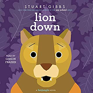 Lion Down                   Written by:                                                                                                                                 Stuart Gibbs                               Narrated by:                                                                                                                                 Gibson Frazier                      Length: 7 hrs and 24 mins     Not rated yet     Overall 0.0