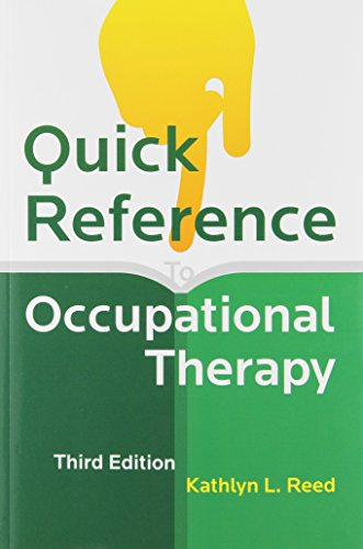 Compare Textbook Prices for Quick Reference to Occupational Therapy 3 Edition ISBN 9781416405450 by Reed, Kathlyn L.
