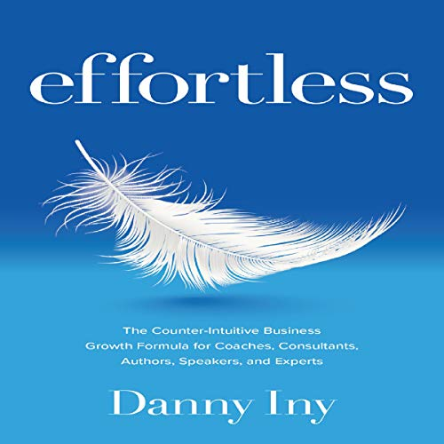 Effortless Audiobook By Danny Iny cover art