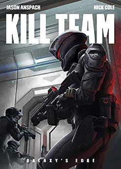 Kill Team (Galaxy's Edge Book 3) by [Jason Anspach, Nick Cole]