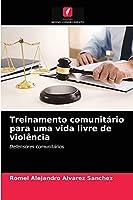 Treinamento comunitário para uma vida livre de violência: Defensores comunitários