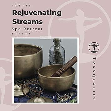 ! ! ! ! ! ! Rejuvenating Streams Spa Retreat ! ! ! ! ! !