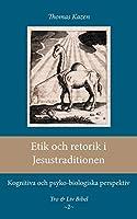 Etik och retorik i Jesustraditionen: Kognitiva och psyko-biologiska perspektiv