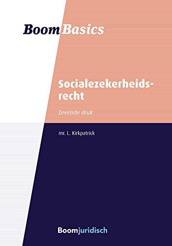 Socialezekerheidsrecht (Boom Basics) (Dutch Edition)