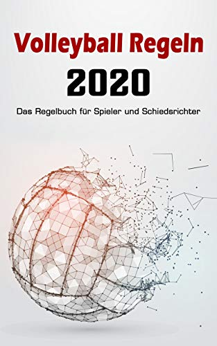Volleyball Regelbuch 2020 - Das Regelheft für Spieler und Schiedsrichter