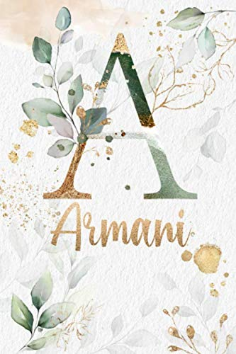 Armani: Personalized Undated Planner Notebooks / Journals with Name and Monogram for Girls and Women to Write In. Perfect Gifts for Her as a Personal ... Gold Lettering. (Armani Planner, Band 1)