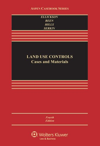 Compare Textbook Prices for Land Use Controls: Cases and Materials, Fourth Edition Aspen Casebook 4 Edition ISBN 9781454810087 by Robert C. Ellickson,Vicki L. Been,Roderick M. Hills,Christopher Serkin