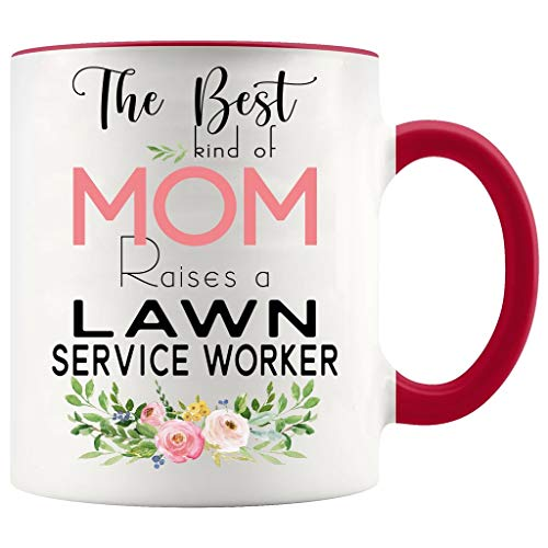 Mothers Day Mugs Job Funny - The Best Kind Of Mom Raises A Lawn Service Worker - Mother's Day Gifts For Mom From Son, Daughter - White Mug With Red Accent Color