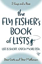 The Fly Fisher's Book of Lists: Life is short. Catch more fish.