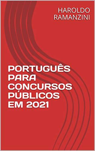 PORTUGUÊS PARA CONCURSOS PÚBLICOS EM 2021