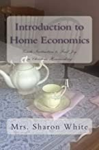 Introduction to Home Economics: Gentle Instruction to Find Joy in Christian Homemaking