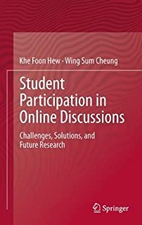 Student Participation in Online Discussions: Challenges, Solutions, and Future Research by Khe Foon Hew (2012-06-14)
