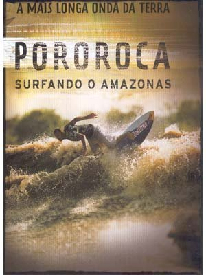 Pororoca: Surfing the Amazon Amazonas Surfando 2021 spring and summer new aka o Free Shipping Cheap Bargain Gift