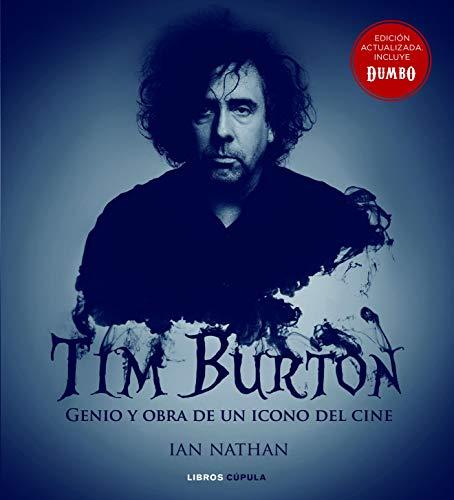 Tim Burton (Nueva edición): Genio y obra de un icono del cine...
