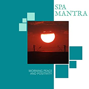 Spa Mantra - Morning Peace And Positivity