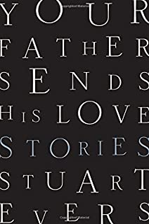 Your Father Sends His Love: Stories