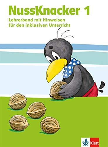 Nussknacker 1: Lehrerband (Hinweise zum Schülerbuch). Teil 1 Klasse 1 (Nussknacker. Ausgabe ab 2015)