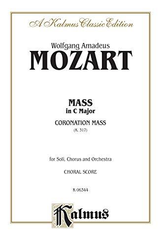 Mass in C Major (Coronation Mass, K. 317): Satb with Satb Soli (Orch.) (Latin Language Edition)