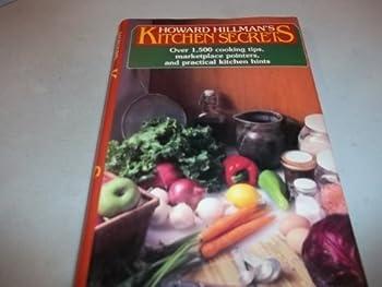 Hardcover Howard Hillman's Kitchen Secrets Book