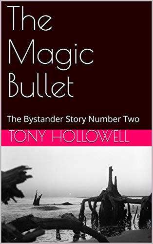 The Magic Bullet: The Bystander Story Number Two (English Edition)