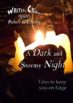 A Dark and Stormy Night (Writer's Cramp Presents Book 1) by [Robert Liberty, RG Liberty]