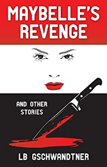 Maybelle's Revenge by [LB Gschwandtner]